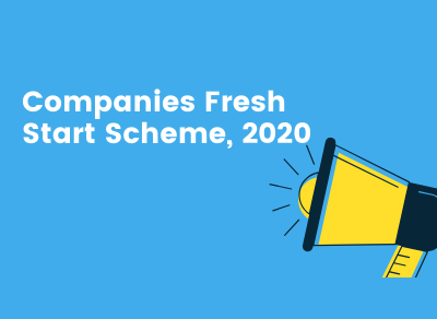 MCA introduces Companies Fresh Start Scheme, 2020 (CFSS-2020)