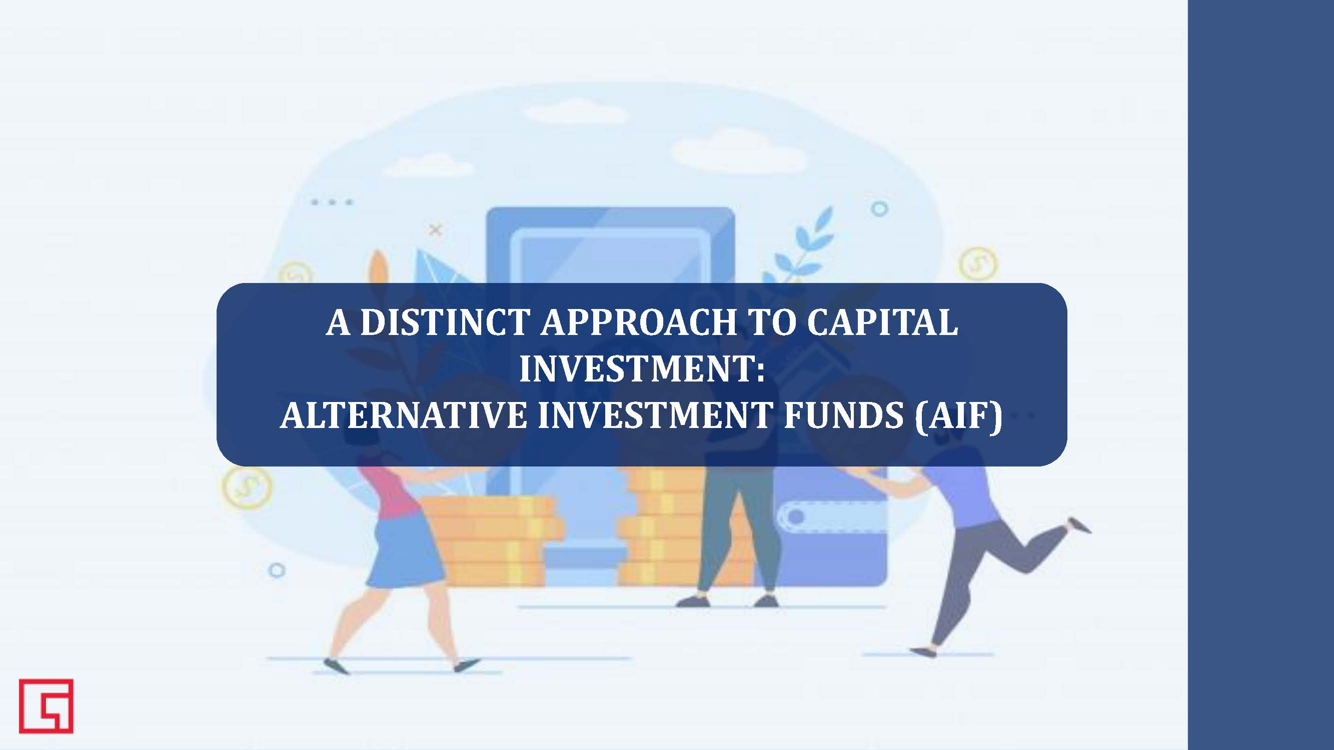 A Distinct Approach to Capital Investment: Alternative Investment Funds