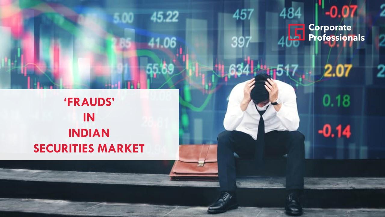 Frauds in Indian Securities Market