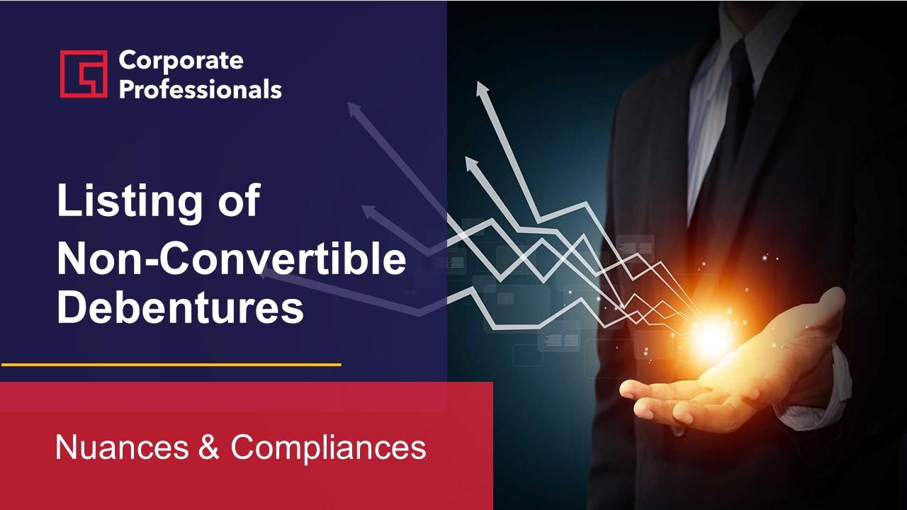 Listing of Non-Convertible Debentures Nuances & Compliances