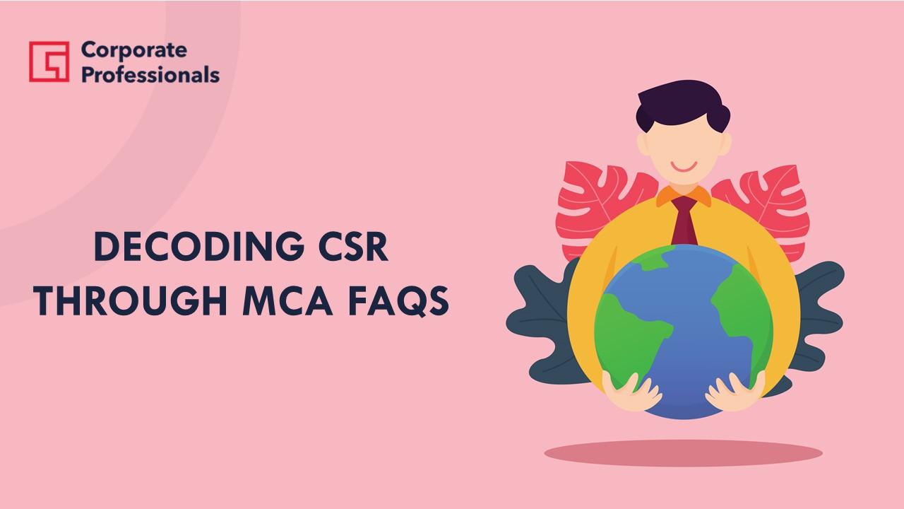 Decoding CSR Through MCA FAQs