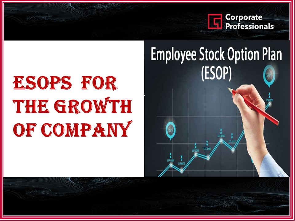 ESOPs for the growth of Company